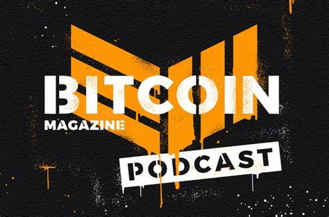 David Hollerith & the Bitcoin Magazine Podcast