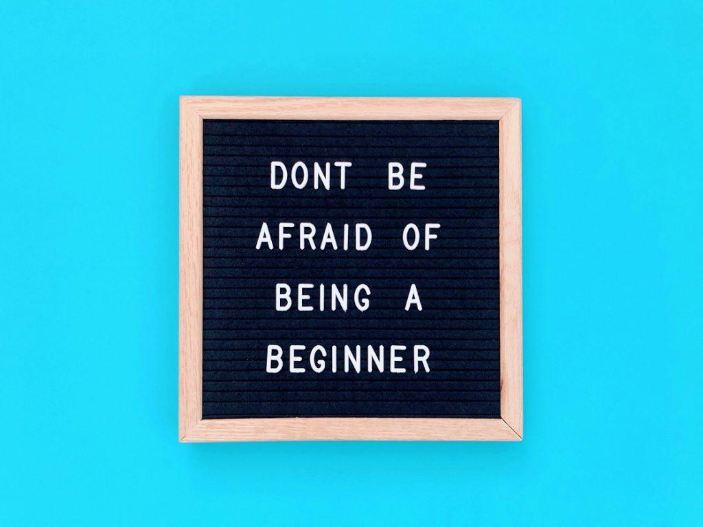 dont-be-afraid-of-being-a-beginner-52KBGU6